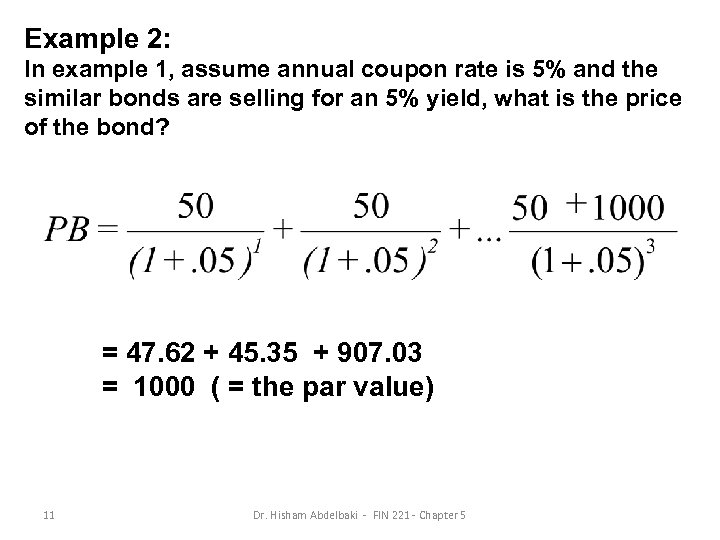 Example 2: In example 1, assume annual coupon rate is 5% and the similar