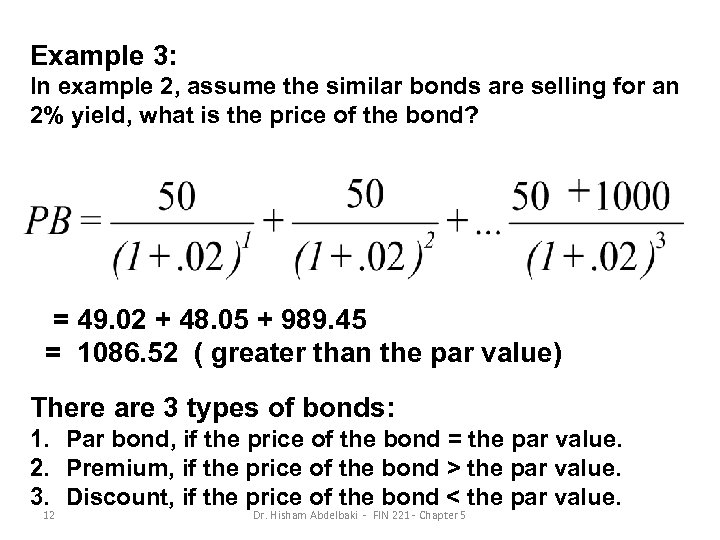 Example 3: In example 2, assume the similar bonds are selling for an 2%