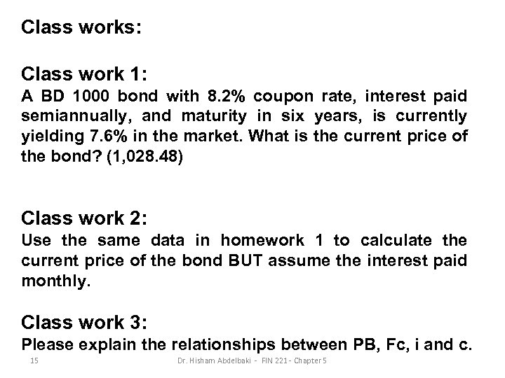 Class works: Class work 1: A BD 1000 bond with 8. 2% coupon rate,