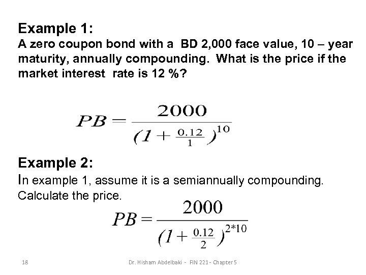 Example 1: A zero coupon bond with a BD 2, 000 face value, 10