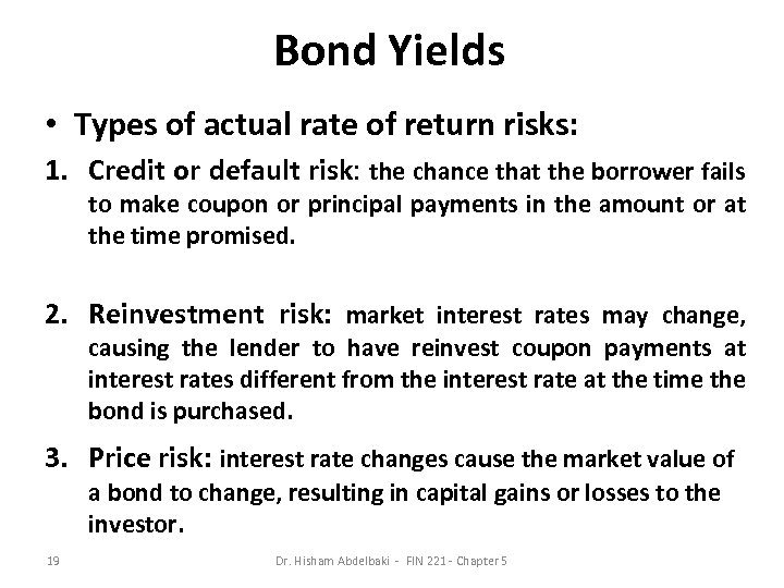 Bond Yields • Types of actual rate of return risks: 1. Credit or default