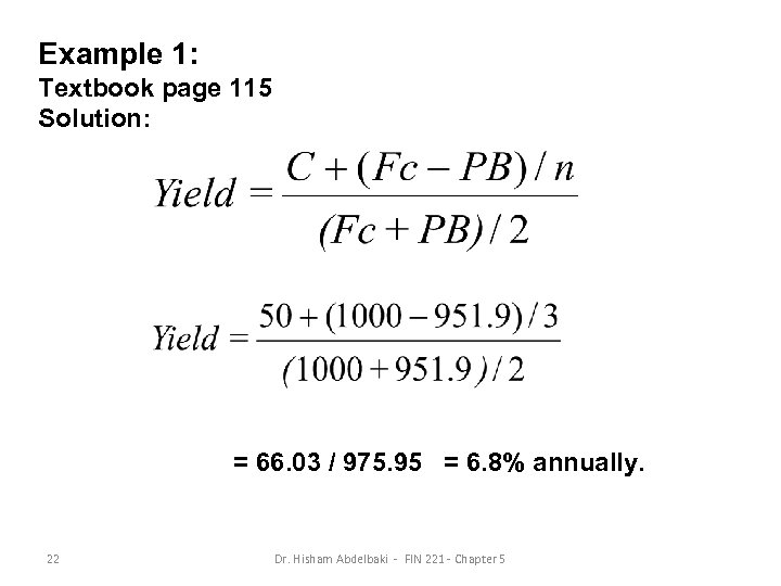 Example 1: Textbook page 115 Solution: = 66. 03 / 975. 95 = 6.