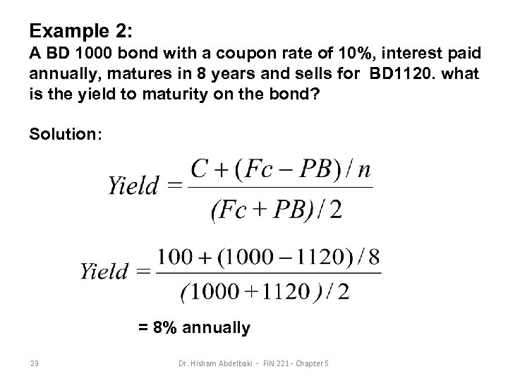 Example 2: A BD 1000 bond with a coupon rate of 10%, interest paid