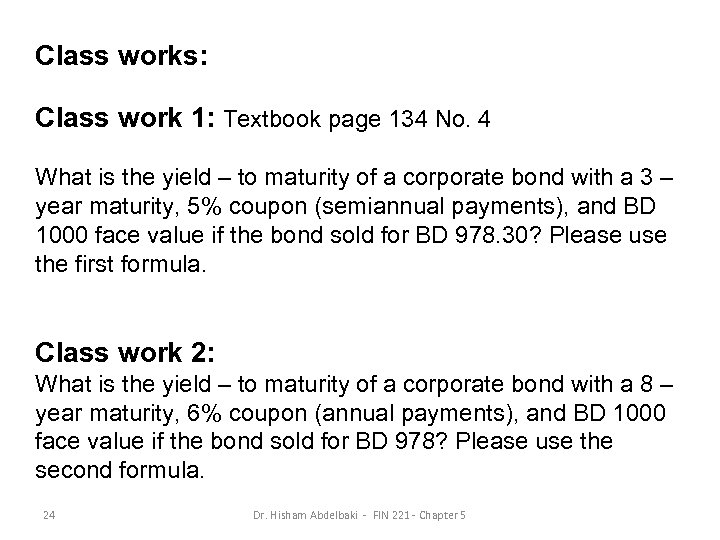 Class works: Class work 1: Textbook page 134 No. 4 What is the yield
