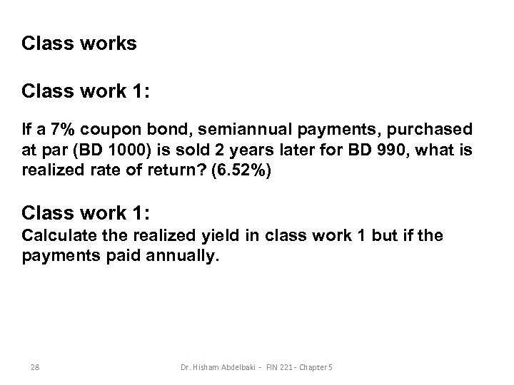 Class works Class work 1: If a 7% coupon bond, semiannual payments, purchased at