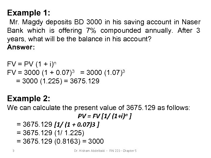 Example 1: Mr. Magdy deposits BD 3000 in his saving account in Naser Bank