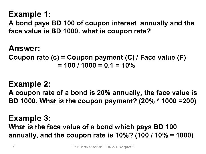 Example 1: A bond pays BD 100 of coupon interest annually and the face
