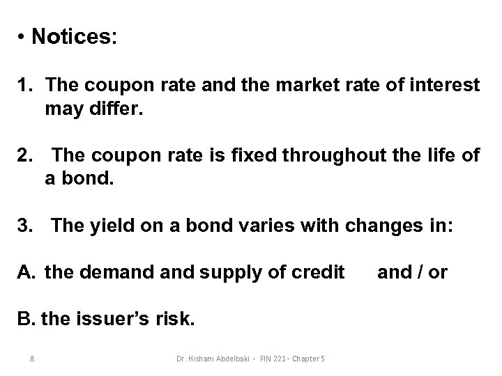 • Notices: 1. The coupon rate and the market rate of interest may