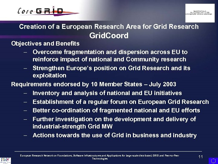 Creation of a European Research Area for Grid Research Grid. Coord Objectives and Benefits