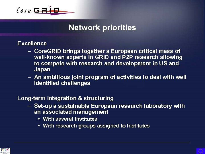 Network priorities Excellence – Core. GRID brings together a European critical mass of well-known