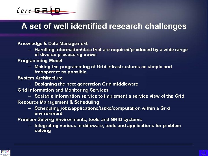 A set of well identified research challenges Knowledge & Data Management – Handling information/data