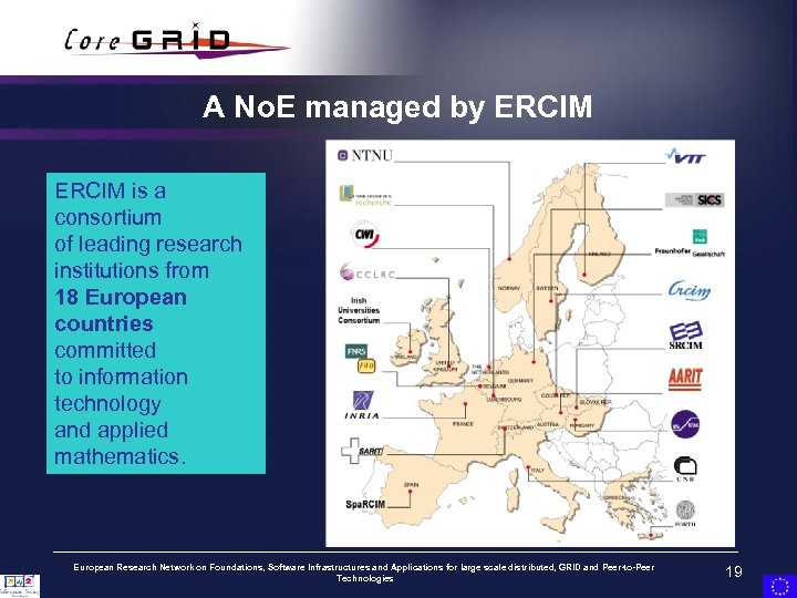 A No. E managed by ERCIM is a consortium of leading research institutions from