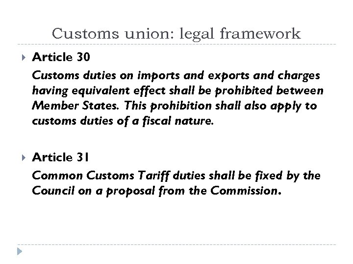 Customs union: legal framework Article 30 Customs duties on imports and exports and charges