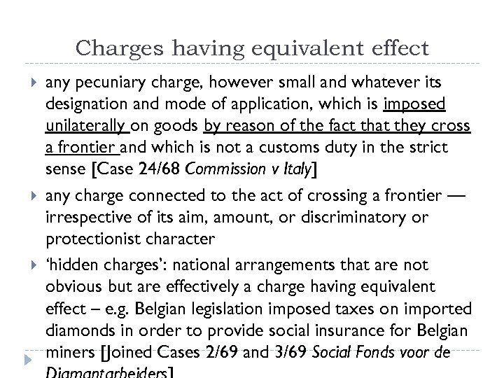 Charges having equivalent effect any pecuniary charge, however small and whatever its designation and