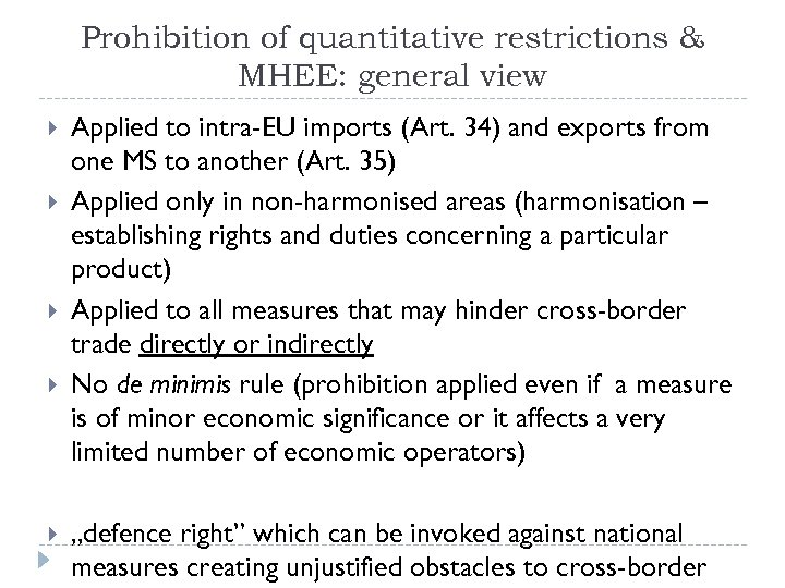 Prohibition of quantitative restrictions & MHEE: general view Applied to intra-EU imports (Art. 34)