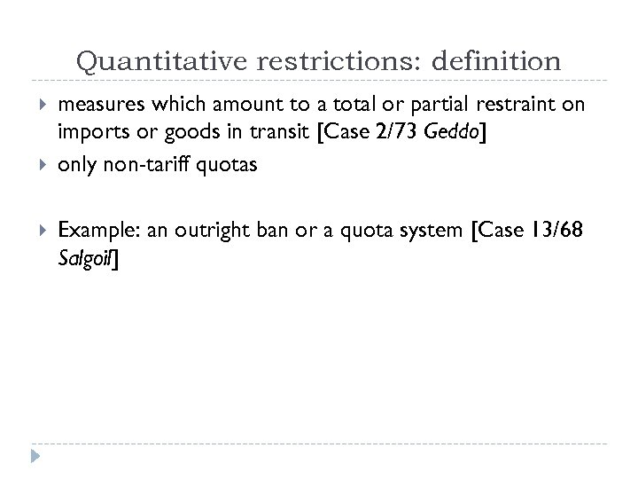 Quantitative restrictions: definition measures which amount to a total or partial restraint on imports