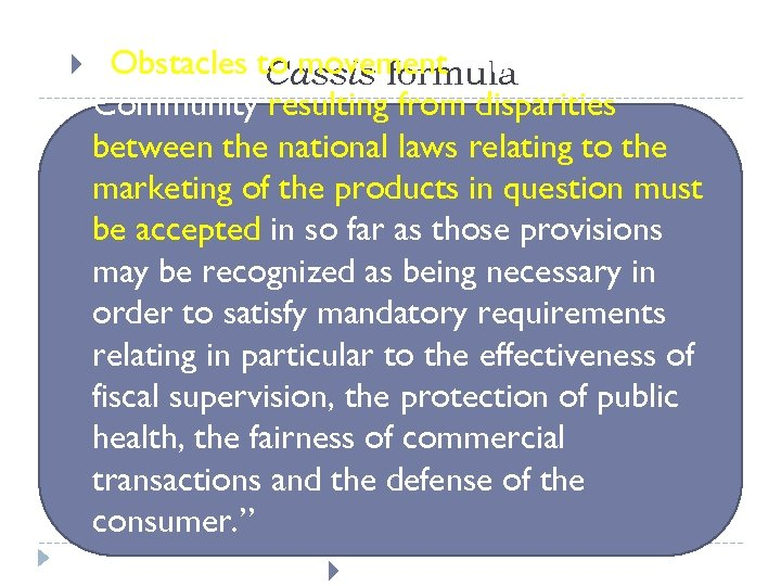 ' Obstacles to movement within the Cassis formula Community resulting from disparities between