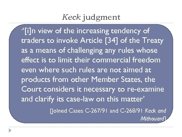 Keck judgment ''[i]n view of the increasing tendency of traders to invoke Article [34]