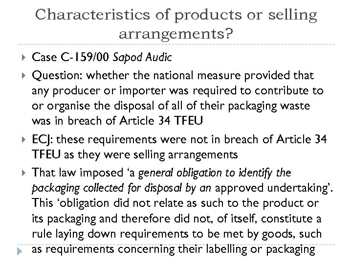 Characteristics of products or selling arrangements? Case C-159/00 Sapod Audic Question: whether the national
