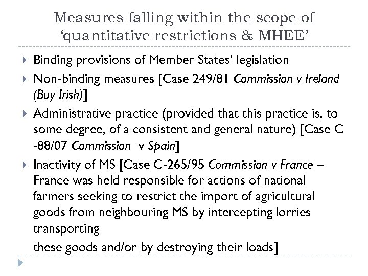 Measures falling within the scope of 'quantitative restrictions & MHEE' Binding provisions of Member