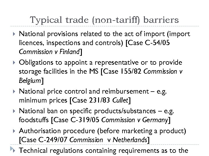 Typical trade (non-tariff) barriers National provisions related to the act of import (import licences,