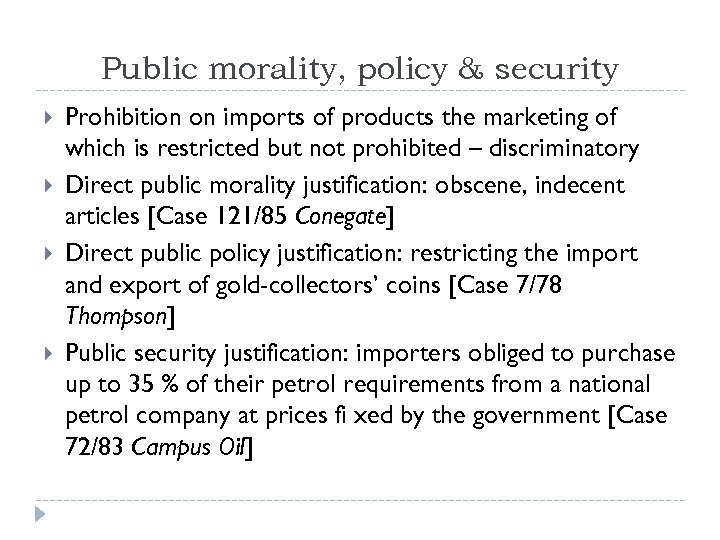Public morality, policy & security Prohibition on imports of products the marketing of which