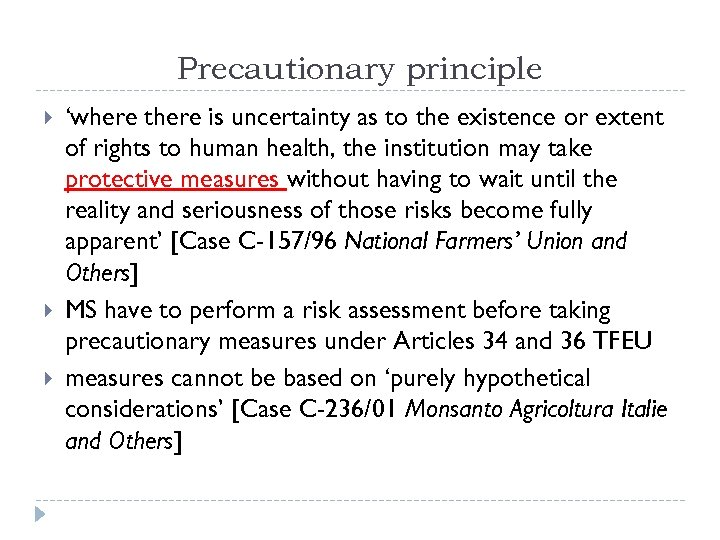Precautionary principle 'where there is uncertainty as to the existence or extent of rights