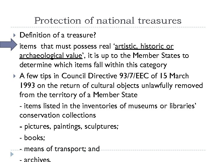 Protection of national treasures Definition of a treasure? items that must possess real 'artistic,