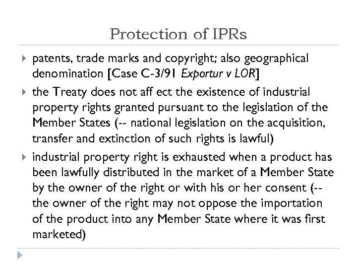 Protection of IPRs patents, trade marks and copyright; also geographical denomination [Case C-3/91 Exportur