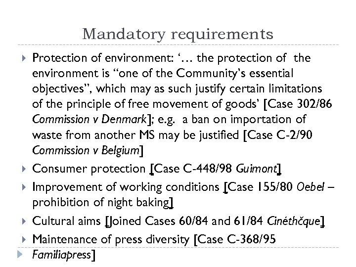 "Mandatory requirements Protection of environment: '… the protection of the environment is ""one of"