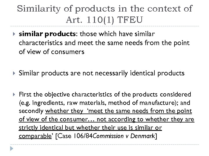 Similarity of products in the context of Art. 110(1) TFEU similar products: those which