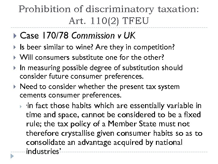 Prohibition of discriminatory taxation: Art. 110(2) TFEU Case 170/78 Commission v UK Is beer