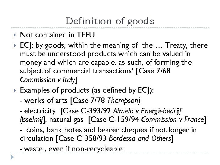 Definition of goods Not contained in TFEU ECJ: by goods, within the meaning of