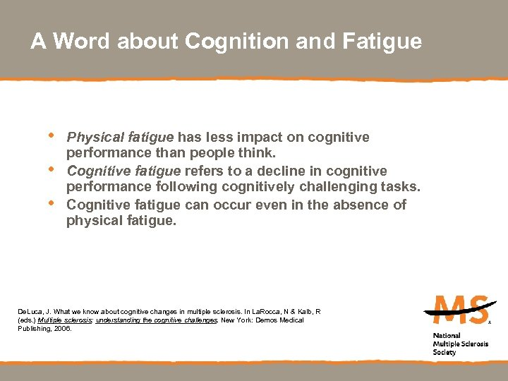 A Word about Cognition and Fatigue • • • Physical fatigue has less impact