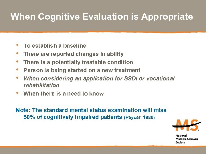 When Cognitive Evaluation is Appropriate • • • To establish a baseline There are