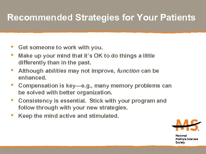 Recommended Strategies for Your Patients • • • Get someone to work with you.