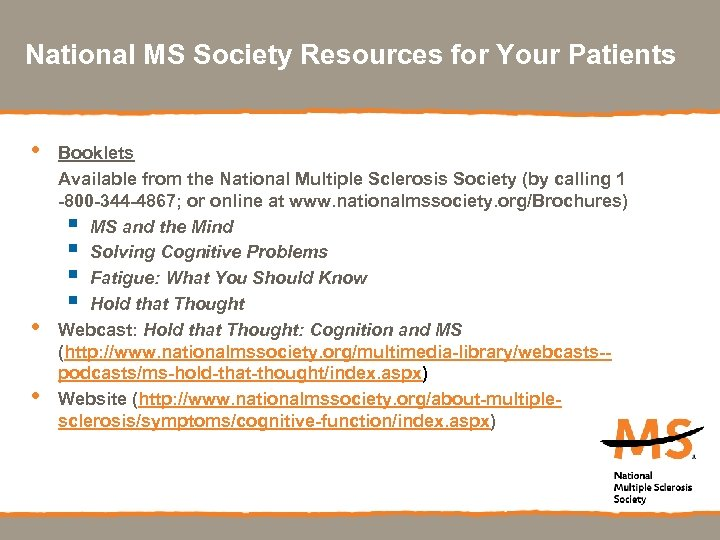 National MS Society Resources for Your Patients • • • Booklets Available from the