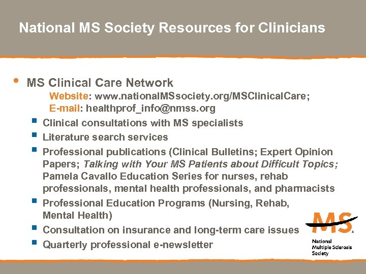 National MS Society Resources for Clinicians • MS Clinical Care Network § § §