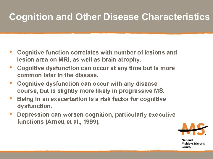 Cognition and Other Disease Characteristics • • • Cognitive function correlates with number of
