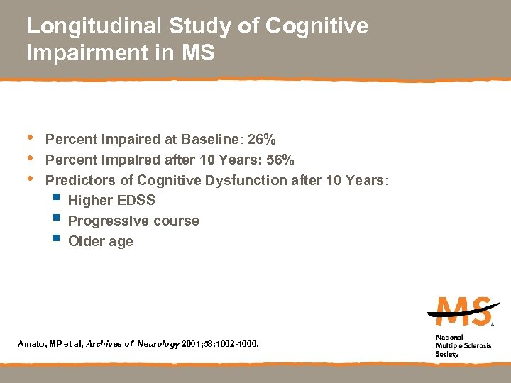 Longitudinal Study of Cognitive Impairment in MS • • • Percent Impaired at Baseline: