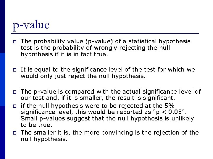 p-value p The probability value (p-value) of a statistical hypothesis test is the probability