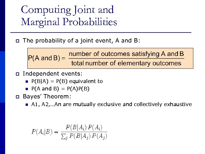 Computing Joint and Marginal Probabilities p The probability of a joint event, A and