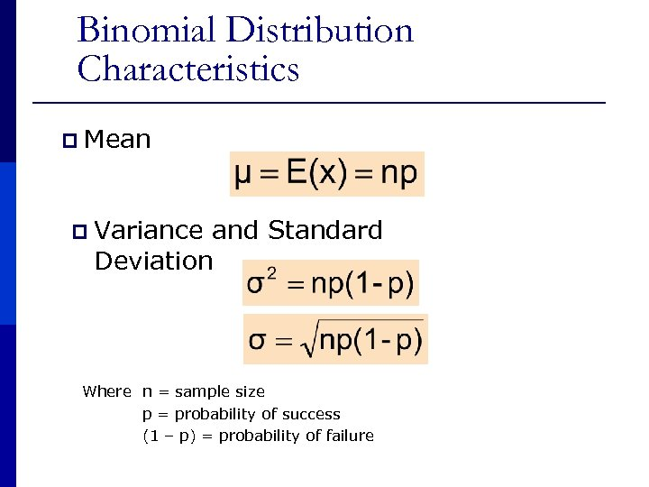 Binomial Distribution Characteristics p Mean p Variance and Standard Deviation Where n = sample