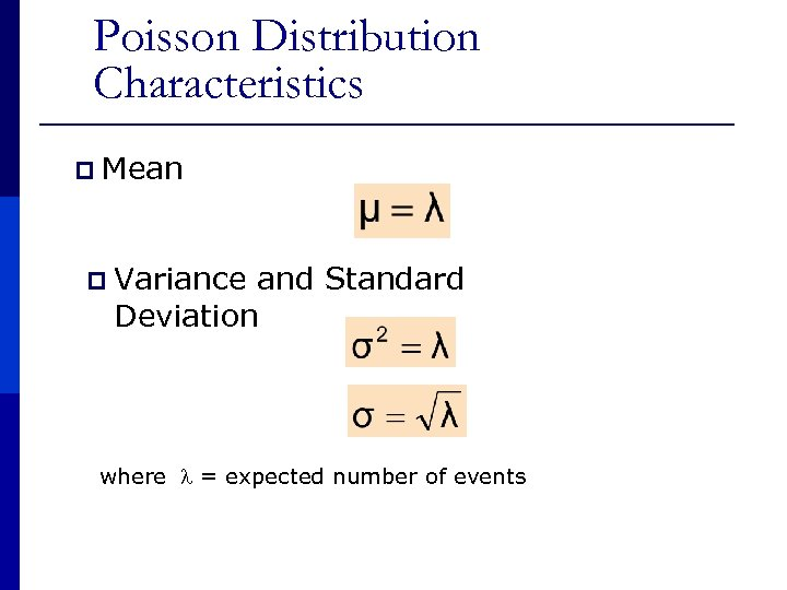 Poisson Distribution Characteristics p Mean p Variance and Standard Deviation where = expected number