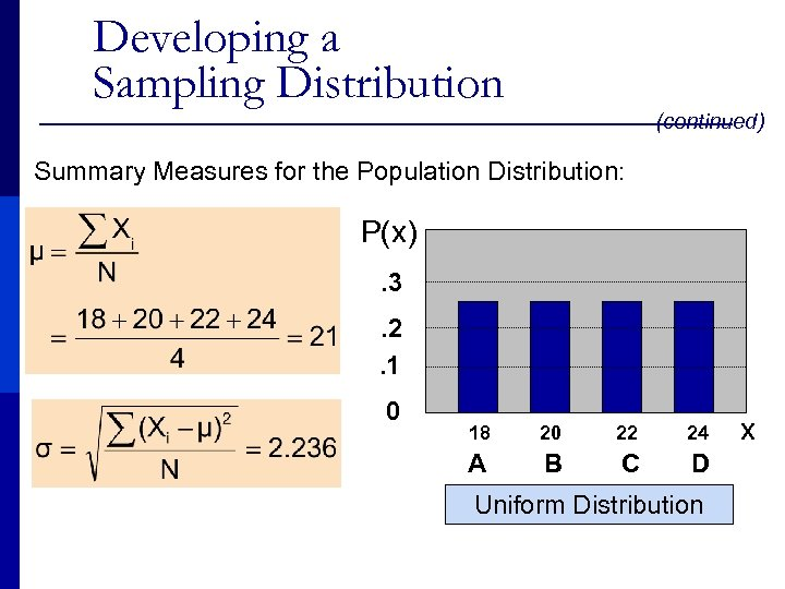 Developing a Sampling Distribution (continued) Summary Measures for the Population Distribution: P(x). 3. 2.