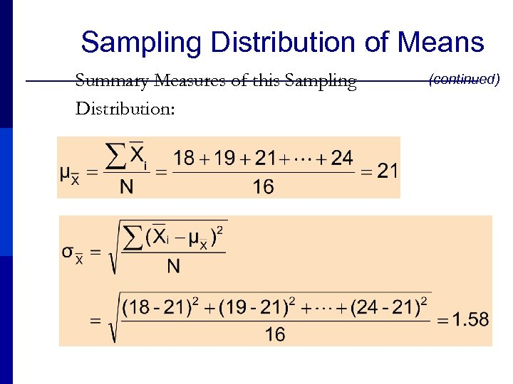 Sampling Distribution of Means Summary Measures of this Sampling Distribution: (continued)