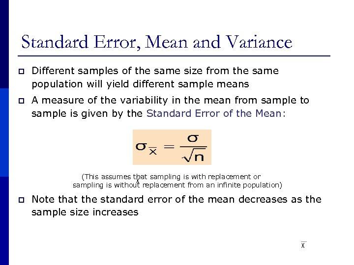 Standard Error, Mean and Variance p Different samples of the same size from the