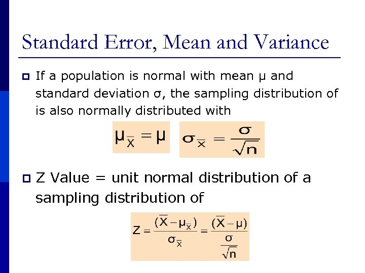 Standard Error, Mean and Variance p If a population is normal with mean μ