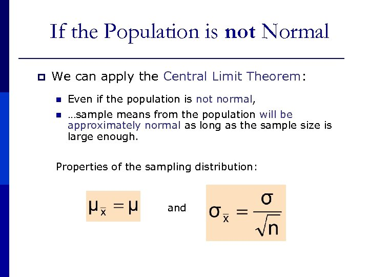 If the Population is not Normal p We can apply the Central Limit Theorem: