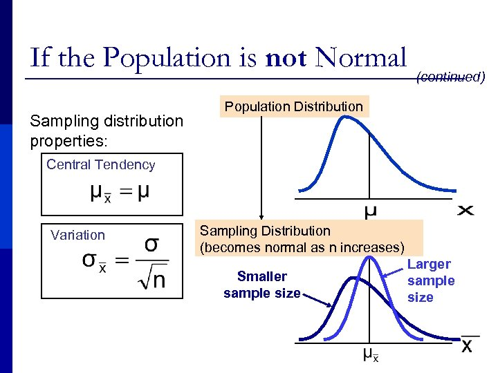 If the Population is not Normal Sampling distribution properties: (continued) Population Distribution Central Tendency